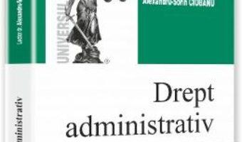 Cartea Drept Administrativ.activitatea Administratiei Publice. Domeniul Public – Alexandru-Sorin Ciobanu (download, pret, reducere)