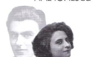 Jurnal cu si fara Nae Ionescu – Elena-Margareta Ionescu PDF (download, pret, reducere)
