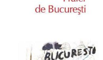 Cartea Fraier de Bucuresti – Florin Iaru pdf
