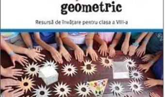 Cartea De La Oservare La Rationament Geometric – Mihaela Singer, Consuela Voica, Cristian Voica (download, pret, reducere)