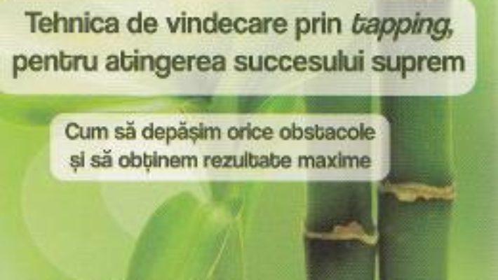 Cartea Tehnica de vindecare prin tapping, pentru atingerea succesului suprem + Dvd – Jack Canfield, Pamela pdf