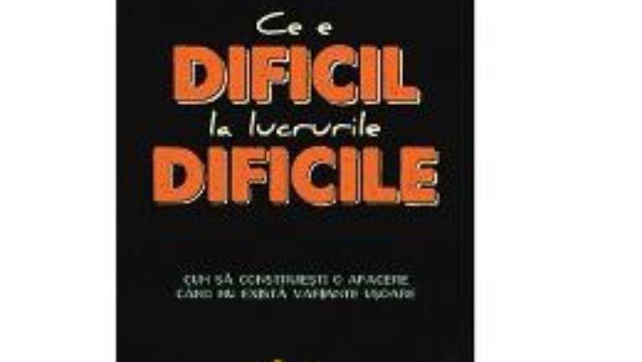 Cartea Ce E Dificil La Lucrurile Dificile – Ben Horowitz pdf