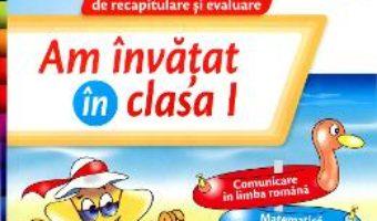 Cartea Am Invatat In Cls 1 Caiet – Daniela Barbu (download, pret, reducere)