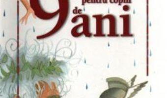 9 Povesti pentru copiii de 9 ani PDF (download, pret, reducere)
