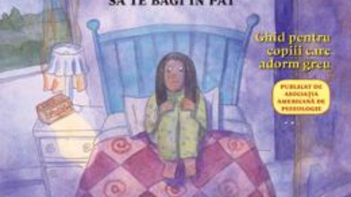 Cartea Ce Sa Faci… Cand TI-E Frica Sa Te Bagi In Pat – Dawn Huebner pdf