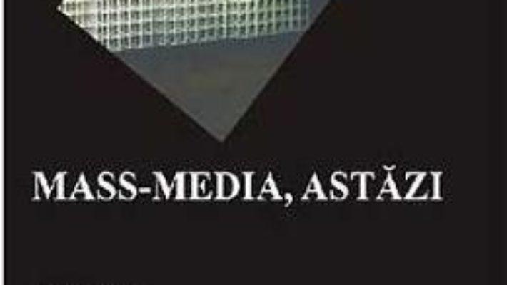 Download MasS-Media, Astazi – Dorin Popa pdf, ebook, epub