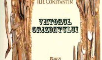 Cartea Viitorul Orizontului – Ilie Constantin pdf