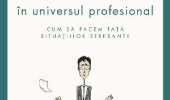 Ghid De Supravietuire In Universul Profesional – Jacques Salome PDF (download, pret, reducere)