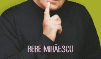 Cartea Cuplul Conjugal Ori La Bal, Ori La Spital – Bebe Mihaescu pdf