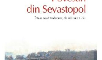 Cartea Povestiri din Sevastopol – Lev Tolstoi (download, pret, reducere)