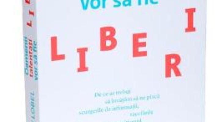 Cartea Oamenii talentati vor sa fie liberi – Orly Lobel pdf
