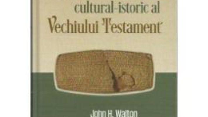Download Comentariu CulturaL-Istoric L Vechiului Testament – John H. Walton, Victor H. Matthews PDF Online