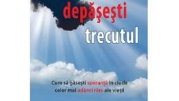 Cartea Cum SA-Ti Depasesti Trecutul – Erwin W. Lutzer pdf