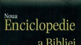 Pret Carte Noua Enciclopedie A Bibliei – Mike Beaumont