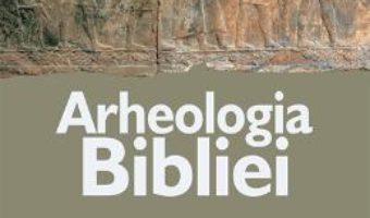 Cartea Arheologia Bibliei – James K. Hoffmeier pdf