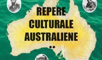 Cartea Repere Culturale Australiene Vol.2 – Elena Florea pdf