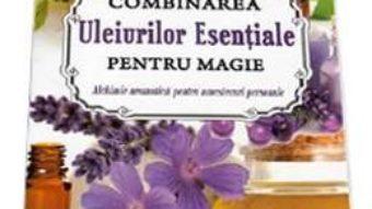 Cartea Combinarea Uleiurilor Esentiale Petru Magie – Sandra Kynes (download, pret, reducere)