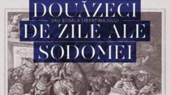 Cartea Cele o suta douazeci de zile ale Sodomei – Sade pdf