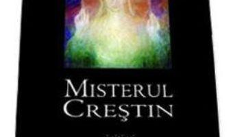 Cartea Misterul Crestin – Rudolf Steiner (download, pret, reducere)