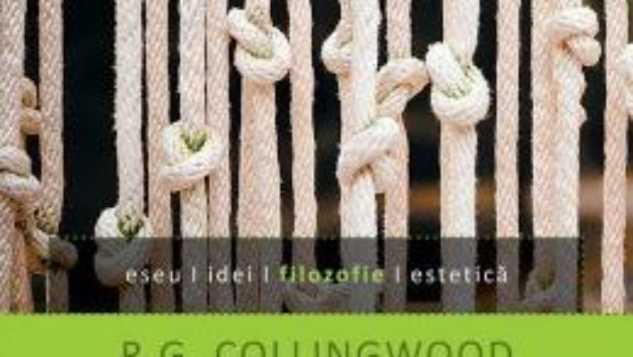 Cartea Eseu Despre Metoda Filozofica – R.G. Collingwood pdf