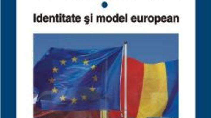 Cartea Noua Europa Vol.1: Identitate Si Model European – Iordan Gheorghe Barbulescu pdf