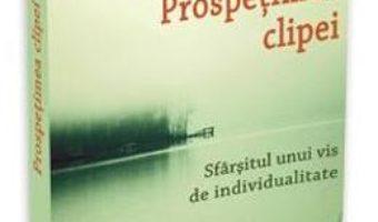 Cartea Prospetimea Clipei – Betty pdf