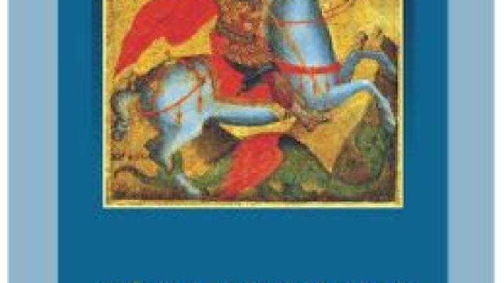 Cartea Sfantul Mare Mucenic Gheorghe Purtatorul De Biruinta pdf