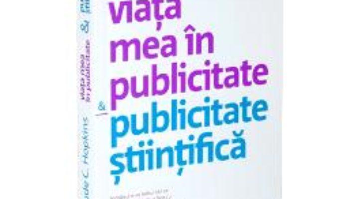 Cartea Viata mea in publicitate si publicitate stiintifica – Claude C. Hopkins pdf