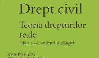 Cartea Drept Civil. Teoria Drepturilor Reale Ed.2 – Iosif Robi Urs, PetrutA-Elena Ispas pdf