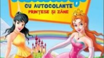 Cartea Printese si zane – 100 de activitati cu autocolante (download, pret, reducere)