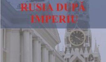 Cartea Rusia dupa Imperiu – Stanislav Secrieru pdf