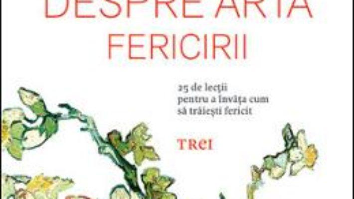 Cartea Despre Arta Fericirii – Christophe Andre pdf