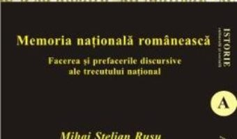 Cartea Memoria Nationala Romaneasca – Mihai Stelian Rusu pdf