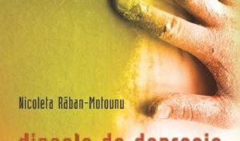 Cartea Dincolo De Depresie – Nicoleta RabaN-Motounu (download, pret, reducere)
