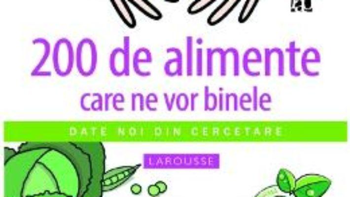 Cartea 200 De Alimente Care Ne Vor Binele – JeaN-Marie Delecroix pdf