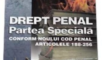 Cartea Drept Penal. Partea Speciala Conform Noului Cod Penal Art. 188-256 – Ioana Vasiu (download, pret, reducere)