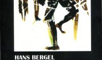Cartea Dans In Lanturi – Hans Bergel (download, pret, reducere)