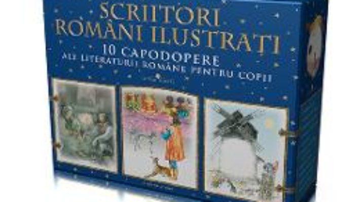 Cartea Scriitori romani ilustrati. Cutie (10 Carti) pdf