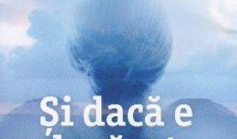 Cartea Si daca e adevarat… – Marc Levy (download, pret, reducere)