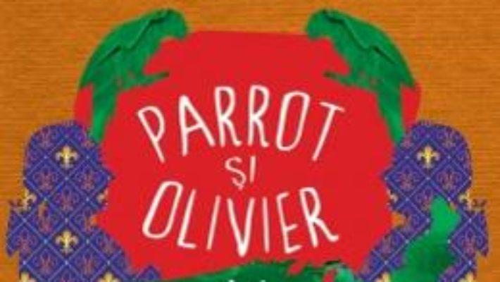 Cartea Parrot si Olivier in America – Peter Carey pdf