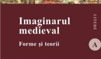 Cartea Imaginarul Medieval – Laura Mesina pdf