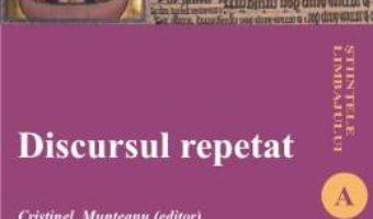 Cartea Discursul Repetat – Cristinel Munteanu pdf