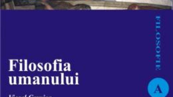 Cartea Filosofia Umanului – Viorel Cernica pdf