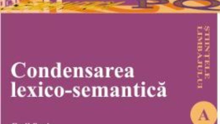 Cartea Condensarea LexicO-Semantica – Emil Suciu (download, pret, reducere)