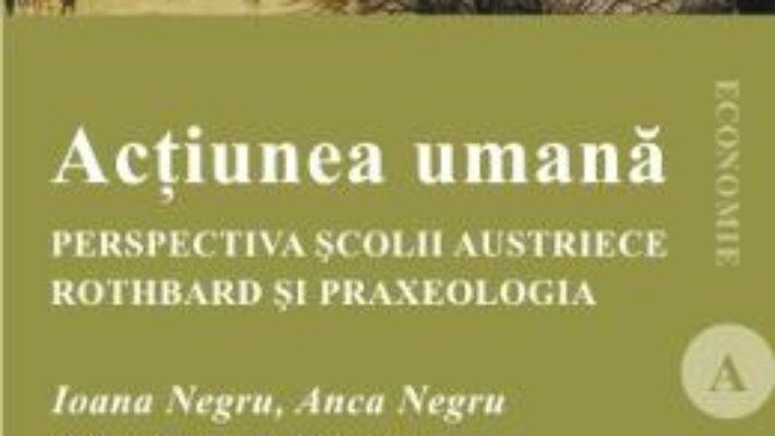 Cartea Actiunea Umana – Ioana Negru, Anca Negru pdf