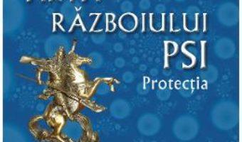 Cartea Arta razboiului PSI. Protectia – Ovidiu-Dragos Argesanu (download, pret, reducere)