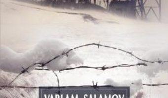 Cartea Povestiri din Kolima Vol.1 – Varlam Salamov (download, pret, reducere)