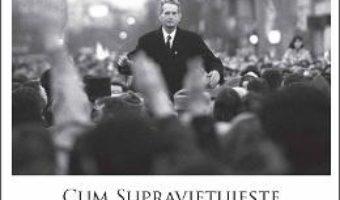 Cartea Cum supravietuieste monarhia intr-o republica? – Alexandru Muraru pdf