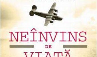 Cartea Neinvins De Viata – Louis Zamperini, David Rensin (download, pret, reducere)