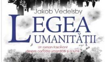 Cartea Legea Umanitatii – Jakob Vedelsby pdf